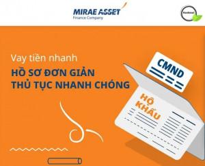 Vay tiền mặt Mirae Asset : Điều kiện, thủ tục mới nhất 2021